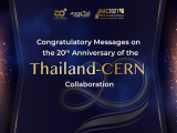 Congratulatory Messages on the 20th Anniversary of the Thailand-CERN Collaboration